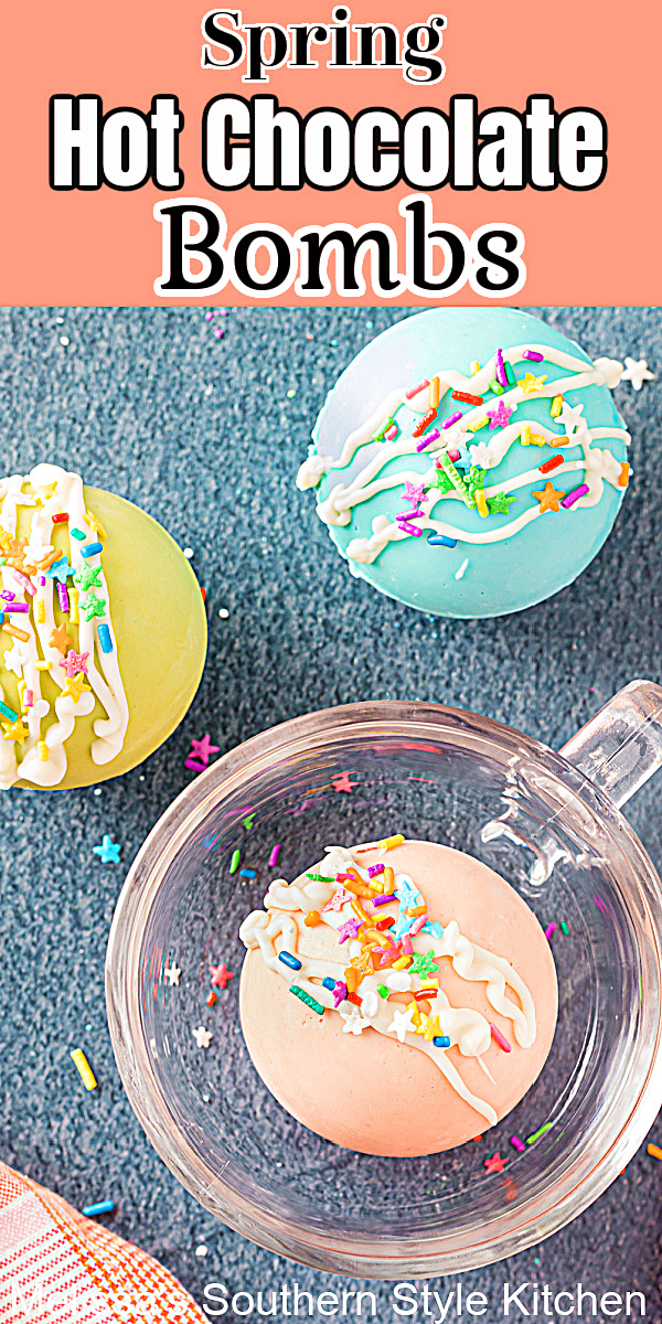 Add these bright and colorful Spring Hot Chocolate bombs to your Easter goodies this year #hotchocolatebombs #easterdesserts #easterbaskets #springdesserts #hotcocoabombs #easyrecipes #whitechocolate #southernrecipes