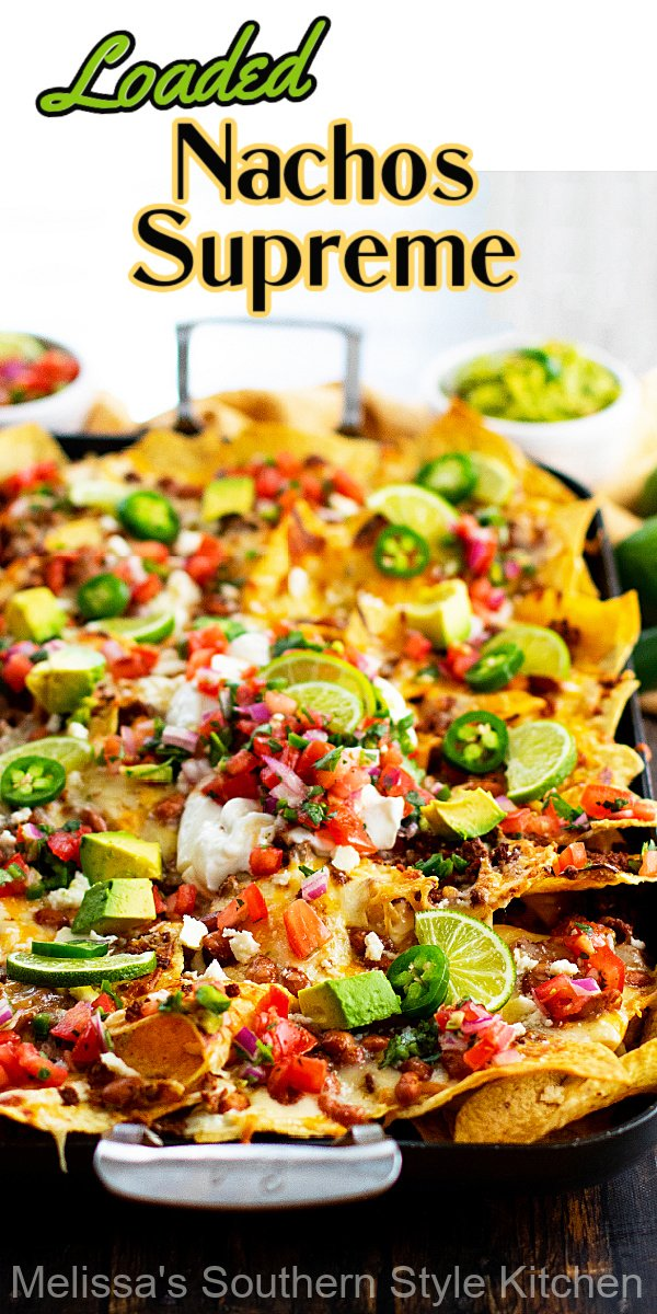 These mouthwatering Loaded Nachos Supreme can be served for snacking or casual dinners #nachos #nachossupreme #loadednachos #easynachos #nachnosrecipes #southernrecipes #snacking #appetizers #mexicanfood #queso #gamedaysnacks