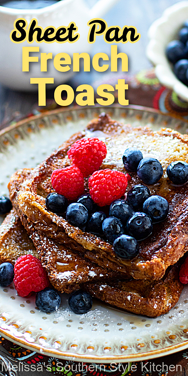 Sheet Pan French Toast is incredibly delicious with the bonus of making enough for everyone to enjoy in one fell swoop #frenchtoast #sheetpanfrenchtoast #frenchtoastrecipes #texastoast #brunch #breakfast #sheetpanrecipes #southernrecipes
