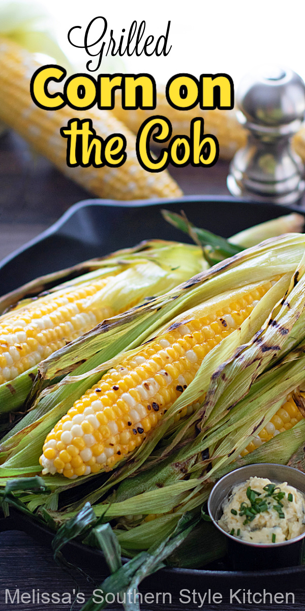 This Grilled Corn on the Cob slathered with garlic chive butter is a delicious summer side dish #grilledcorn #grilledcornonthecob #cornrecipes #grilledcornrecipe #easygrilledcorn