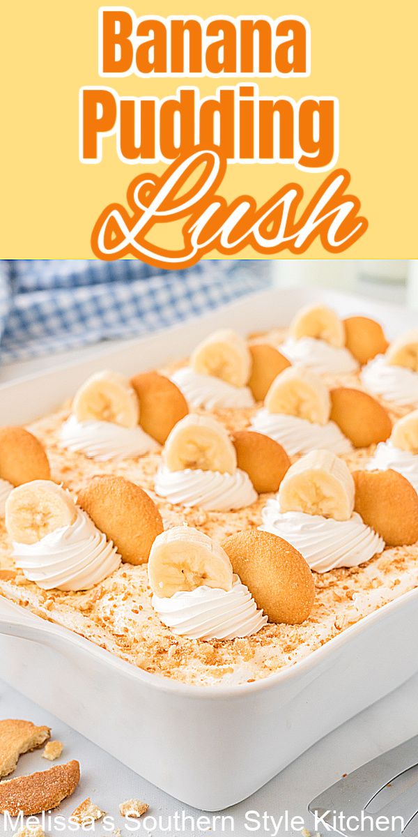 This layered Banana Pudding Lush will make a stellar addition to your desserts menu for casual family gatherings or holiday celebrations #bananapudding #bananapuddinglush #bananacreamlush #lushrecipes #layeredbananapuddinglush #southernstyle #southerndesserts